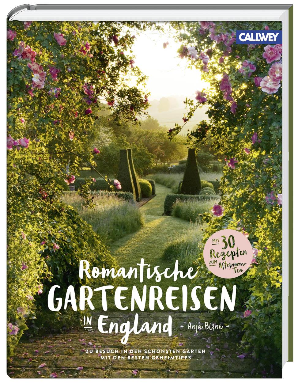 »Romantische Gartenreisen in England« von Anja Birne, © Callwey Verlag