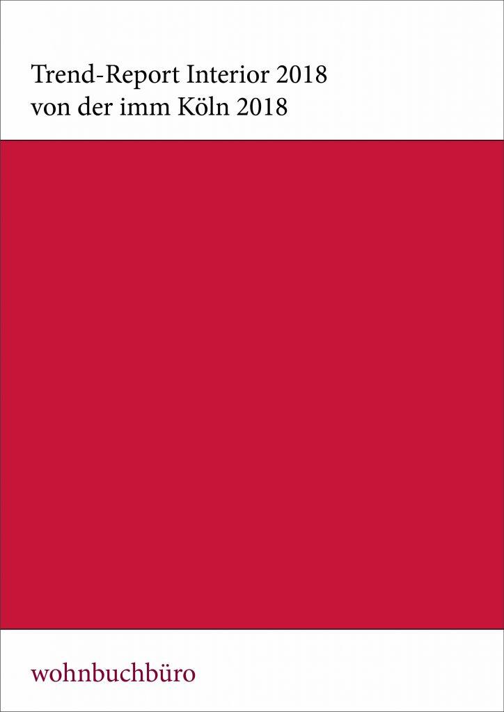 Der Trend-Report Interior 2018 aus dem wohnbuchbüro von der imm Köln 2018. (C) Susanne Klar