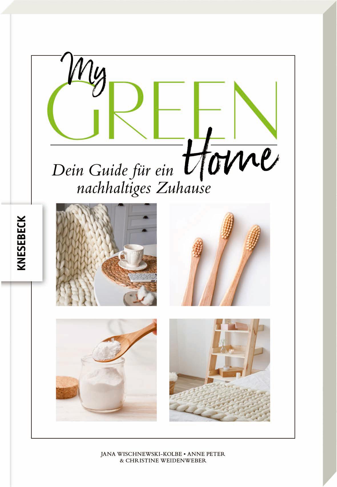 Cover »My green home« von Christine Weidenweber, Jana Wischnewski-Kolbe, Anne Peter, Knesebeck Verlag