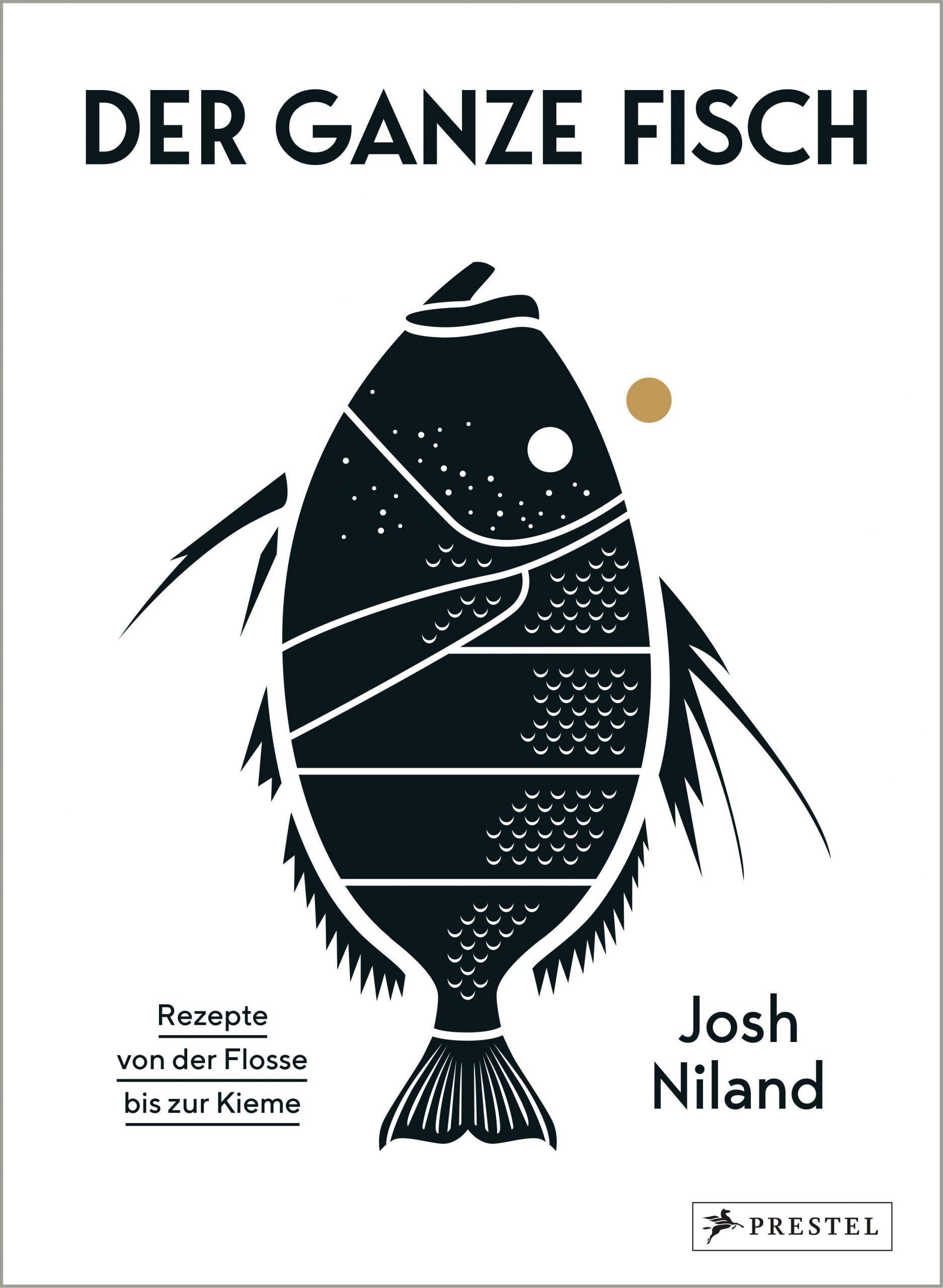 Josh Niland: Der ganze Fisch. Prestel, 2020