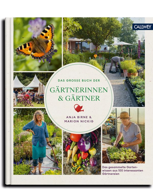Cover Das grosse Buch der Gärtnerinnen und Gärtner, von Anja Birne. Fotos von Marion Nickig. Calwey 2021