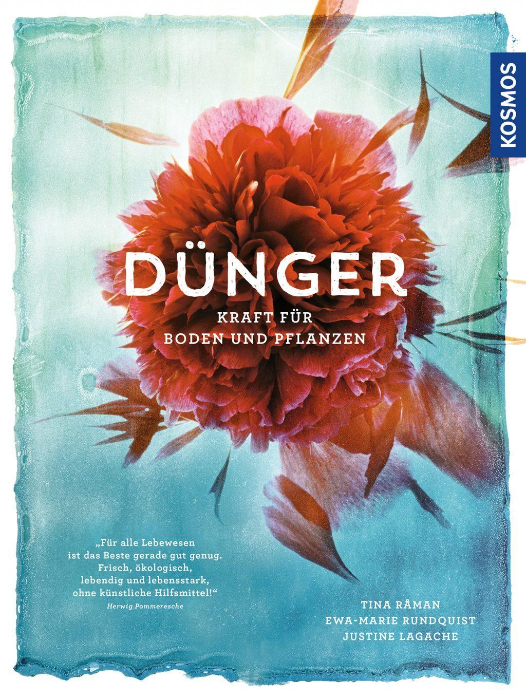 Die Rezension von wohnbuchbüro über das Buch»Dünger« aus dem Kosmos Verlag, 2017, von Tina Råman, Ewa-Marie Rundquist und Justine Lagache.