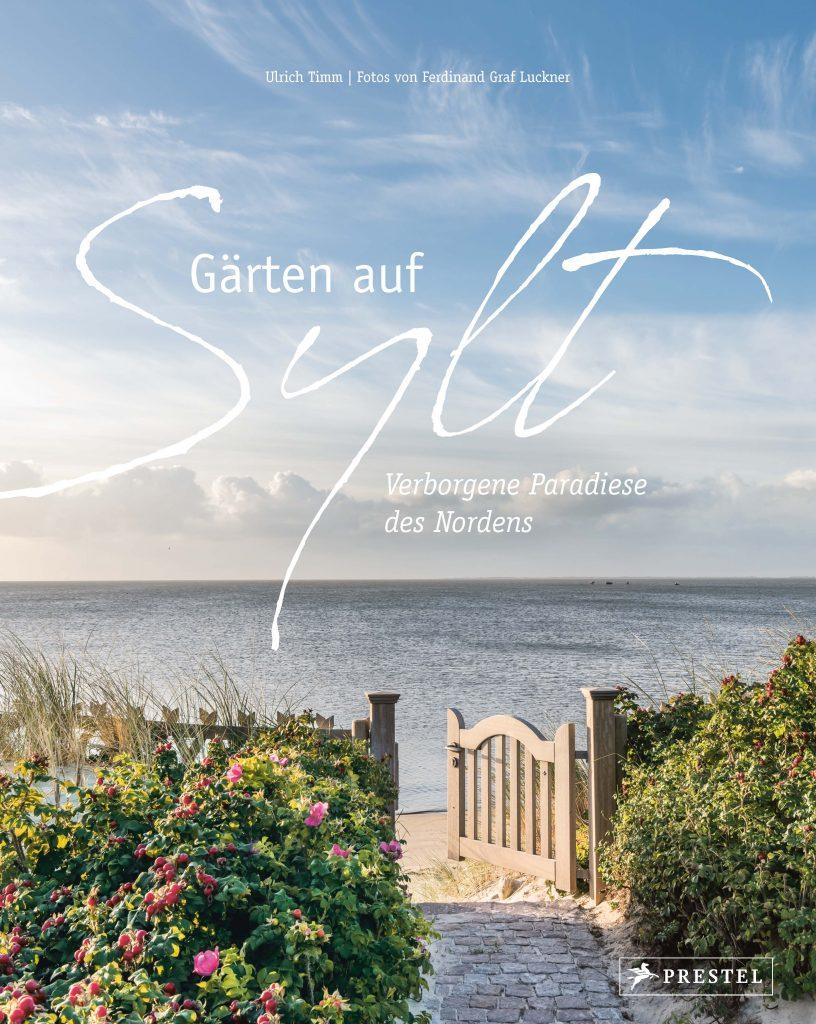 Gaerten auf Sylt von Ulrich Timm